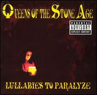 Queens of the Stoned Age - Lullabies to Paralyze